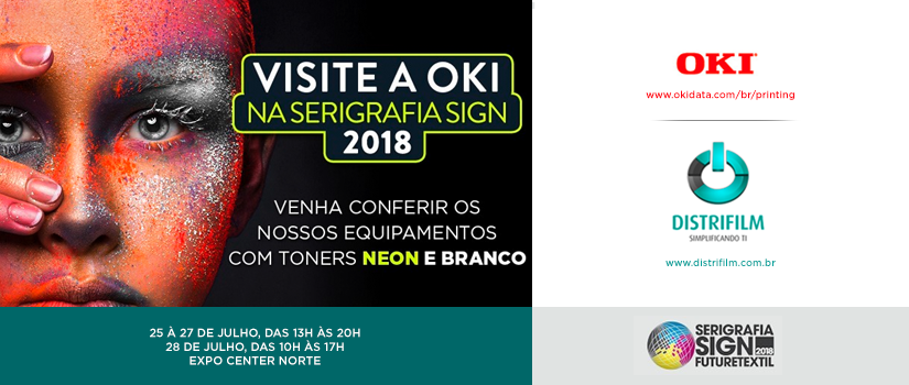 OKI Data e Distrifilm presentes na Serigrafia SIGN FutureTEXTIL 2018